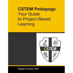 C-STEM Pedagogy: Your Guide to Project-Based Learning